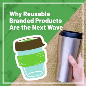 Read more about the article Why Reusable Branded Products Are the Next Wave